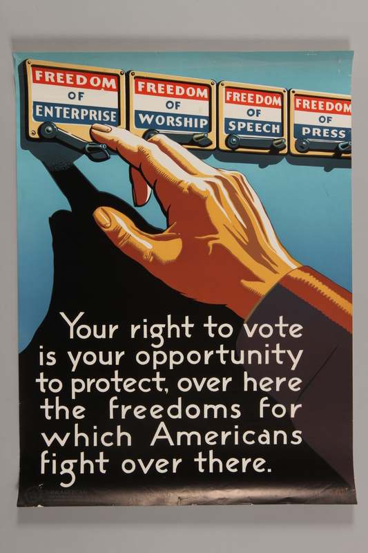 2015.363.1 front Poster encouraging voter turnout as a way to support freedom and the war effort