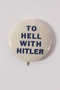 To Hell with Hitler pin