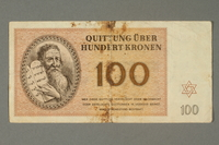 2018.102.6 front Theresienstadt ghetto-labor camp scrip, 100 kronen note, belonging to an Austrian Jewish woman  Click to enlarge