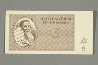 2016.552.17 front Theresienstadt ghetto-labor camp scrip, 5 kronen note, belonging to a German Jewish woman  Click to enlarge