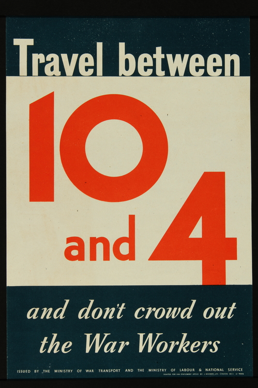 2018.370.1 front British World War II public travel time recommendation poster